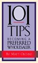 101 Tips for Becoming a Preferred Wholesaler