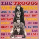 World of the Troggs: Wild Thing