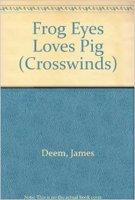 Frog Eyes Loves Pig - Book #30 of the Crosswinds