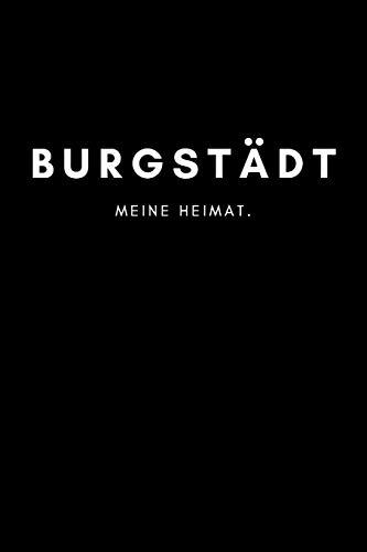 Burgstädt: Notizbuch, Notizblock, Notebook   Liniert, Linien, Lined   DIN A5 (6x9 Zoll), 120 Seiten   Deine Stadt, Dorf, Region, Liebe und Heimat