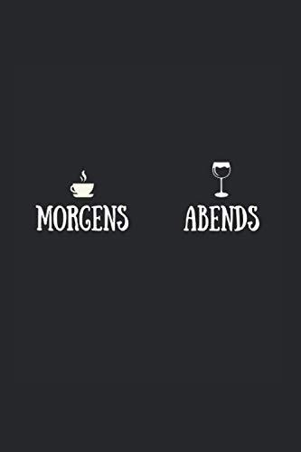 Morgens Kaffee Abends Wein: Notizbuch A5 6x9 Zoll Liniert 120 Seiten Notizheft Kaffee Koffein Geschenk Cappuccino Espresso Geschenkidee Tagebuch