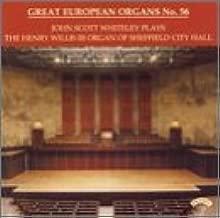 Great European Organs No. 56 - John Scott Whiteley plays the Henry Willis III Organ of Sheffield City Hall - T.T. Noble, Hanforth, Best, Smart, Wesley, Bairstow, Jackson, Moore organ works