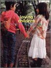 Loving children―Rediscover the connection between parent and child (別冊すてきな奥さん―Develop a sense of interior beauty)