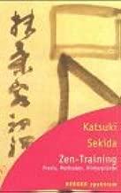 Zen- Training. Praxis, Methoden, Hintergründe.