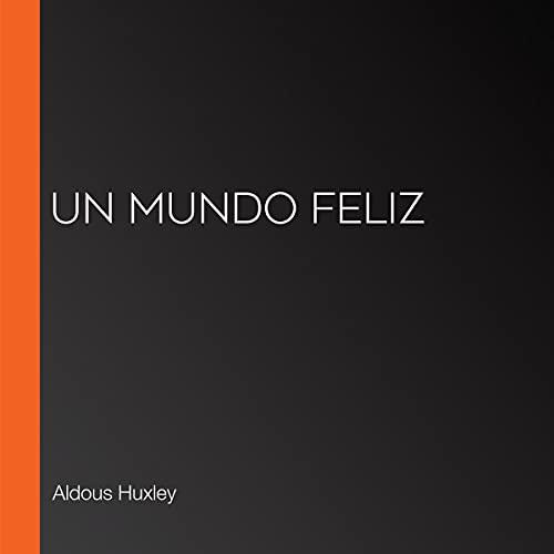 Un mundo feliz [Brave New World] cover art