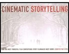 Cinematic Storytelling - 100 Most Powerful Film Conventions Every Writer Should Know (05) by [Paperback (2005)]
