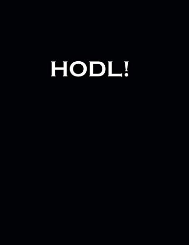 HODL!: Blank Lined Notebook, Stock Market Trading Journal to Record Shares, Watch...