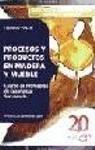 Temario III - procesos y productos en Madera y mueble (Profesores Secundaria)