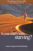 Is Your Childs Brain Starving: Food Not Drugs for Life and Learning 0968516866 Book Cover