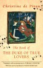 The Book of the Duke of True Lovers (For Netherlandic Studies; 4) by Christine de Pizan(1991-08)