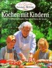 Kochen mit Kindern. Zu Gast bei Christiane Herzog. Meine schönsten Rezepte, Tipps und Tricks für Kinder