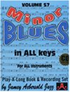 Vol. 57, Minor Blues IN All Keys For All Instruments (Book & CD Set)
