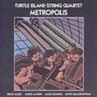 Metropolis by Turtle Island String Quartet (1992-06-04)