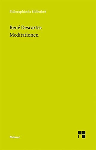 Meditationen (Philosophische Bibliothek)
