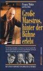 Paperback Große Maestros, hinter der Bühne erlebt [German] Book