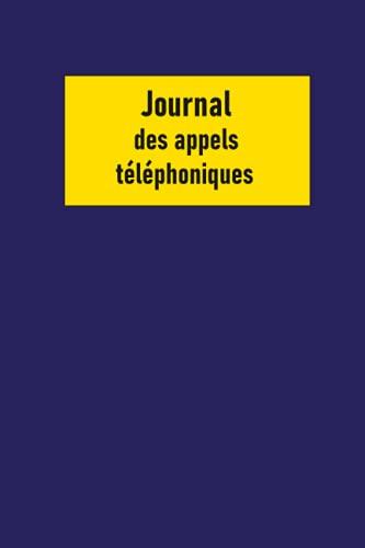 Journal des appels téléphoniques: Carnet de messages téléphoniques simple avec journaux de messagerie vocale Espace d'enregistrement pour les appels ... d'entreprise et de service client - 120 pages