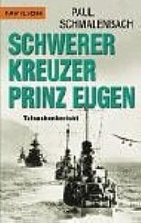 Schwerer Kreuzer Prinz Eugen. Tatsachenbericht.