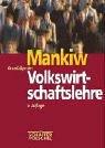 Nicholas Gregory Mankiw: Grundzüge der Volkswirtschaftslehre