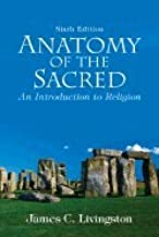 Anatomy of the Sacred : Intro. to Religion 6TH EDITION