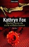 Nachts, wenn du nicht schlafen kannst - Kathryn Fox