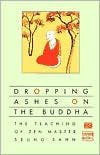 Dropping Ashes on the Buddha (text only) First Evergreen Edition edition by Z. M. S. Sahn