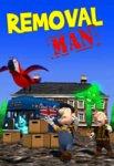 Preisvergleich Produktbild Just Games Removal Man [UK Import]