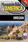 Mountain Bike America: Oregon: An Atlas of Oregon's Greatest Off-Road Bicycle Rides