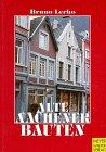 Alte Aachener Bauten - Bruno Lerho