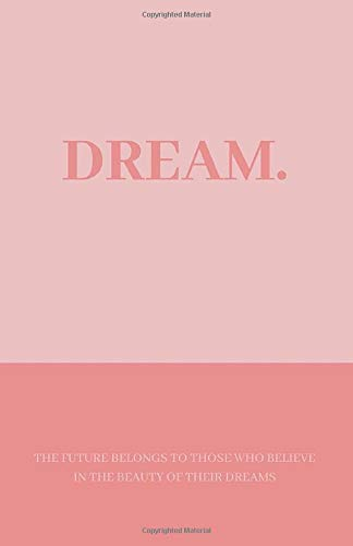 Dream Quote Pink Tonal Notebook - 8.5 X 5.5 A5 Size - 100 pages - Medium Lined Paperback Notebook for Writing, Notes, Doodling and Tracking - Female Empowerment