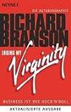 Losing my Virginity: Business ist wie Rock`n Roll - Die Autobiographie