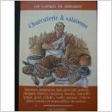 Charcuterie et salaisons (les carnets de bernadou) de Jacques Bernardou ( 15 juin 2007 ) - 15/06/2007