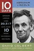 Abraham Lincoln  10 Days