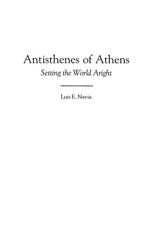 Antisthenes of Athens: Setting the World Aright (Contributions in Philosophy)