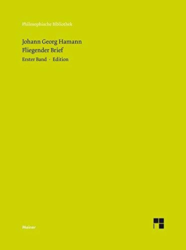 Fliegender Brief: Erster Band: Edition. Zweiter Band: Anhang. Einführung, Kommentar, Dokumente (Philosophische Bibliothek)