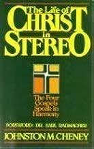 THE LIFE OF CHRIST IN STEREO   THE FOUR GOSPELS SPEAK IN HARMONY...