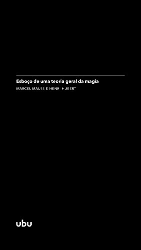 Esboço de uma teoria geral da magia: (in Sociologia e antropologia) (Coleção Argonautas) (Portuguese Edition)
