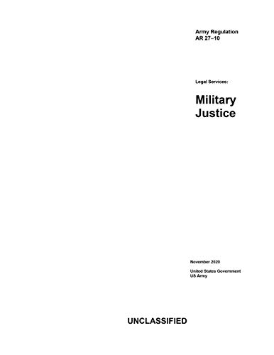 Compare Textbook Prices for Army Regulation AR 27-10 Legal Services: Military Justice November 2020  ISBN 9798573470573 by US Army, United States Government