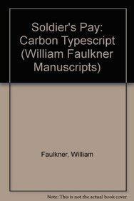 Soldier's Pay: Carbon Typescript (William Faulkner Manuscripts)