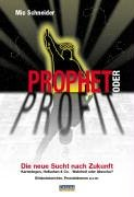 Prophet oder Profit: Die neue Sucht nach Zukunft. Kartenlegen, Hellsehen & Co. - Wahrheit oder Abzocke?