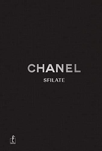 Chanel. Sfilate. Tutte le collezioni. Ediz. a colori