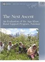 The Next Ascent: An Evaluation of the Aga Khan Rural Support Program, Pakistan (Independent Evaluation Group Studies)