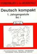 Deutsch kompakt, 1. Jahrgangsstufe, Bd.1