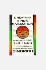 Creating a New Civilization: The Politics of the Third Wave Paperback