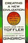 Creating a new Civilization by Alvin and Heidi Toffler