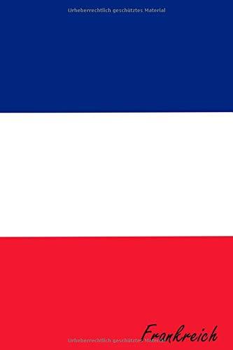 Frankreich: Notizbuch Urlaubstagebuch | Flagge, Reisetagebuch zum selberschreiben | für Reisen in ferne Länder und den Urlaub (A5 Format | liniertes Papier | Soft Cover | 100 Seiten)