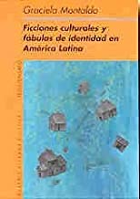 Ficciones Culturales Y Fábulas De Identidad En Amerca Latina (TESIS/ENSAYO)