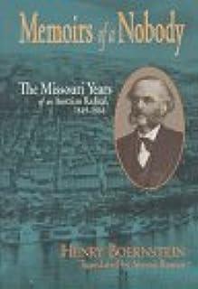 Memoirs of a Nobody: Missouri Years of an Austrian Radical, 1849-66
