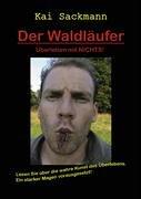 Der Waldläufer: Überleben mit NICHTS!