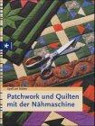 Patchwork und Quilten mit der Nähmaschine (Ravensburger