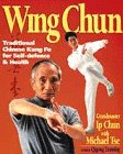 Wing Chun : Traditional Chinese Kung Fu for Self Defence and Health Includes Qigong Training